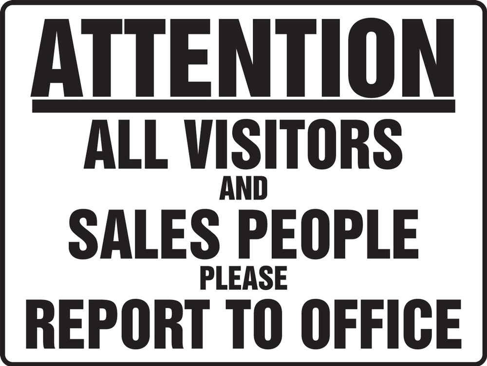 Contractor Preferred Corrugated Plastic Signs: Attention - All Visitors And Sales People Please Report To Office 18