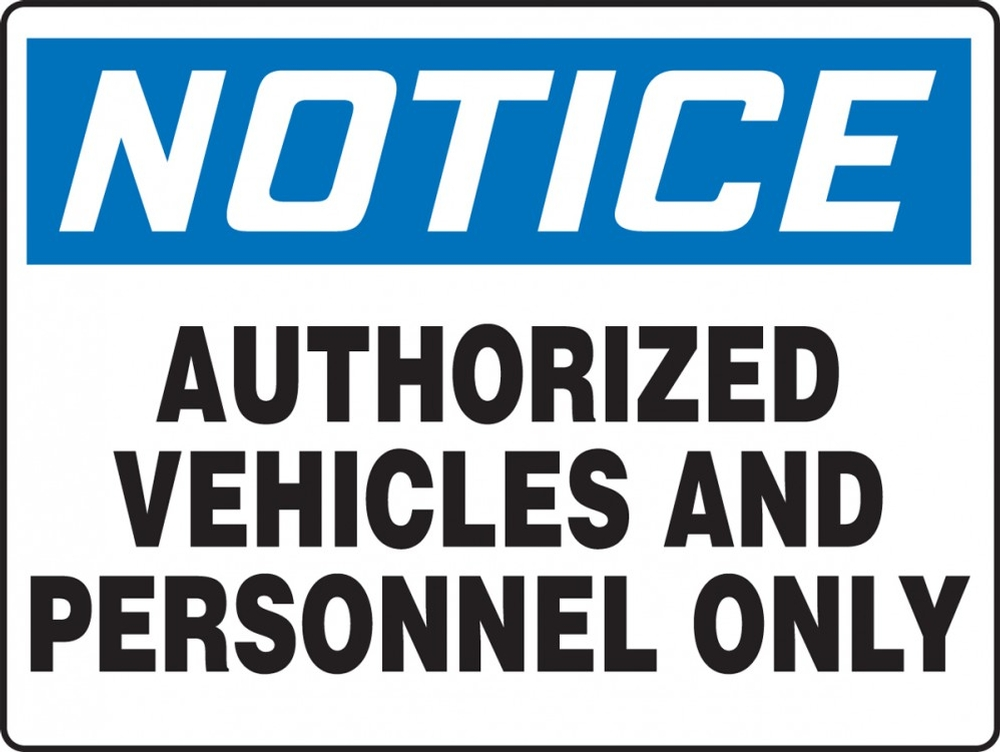 Contractor Preferred OSHA Notice Safety Sign: Authorized Vehicles and Personnel Only 7
