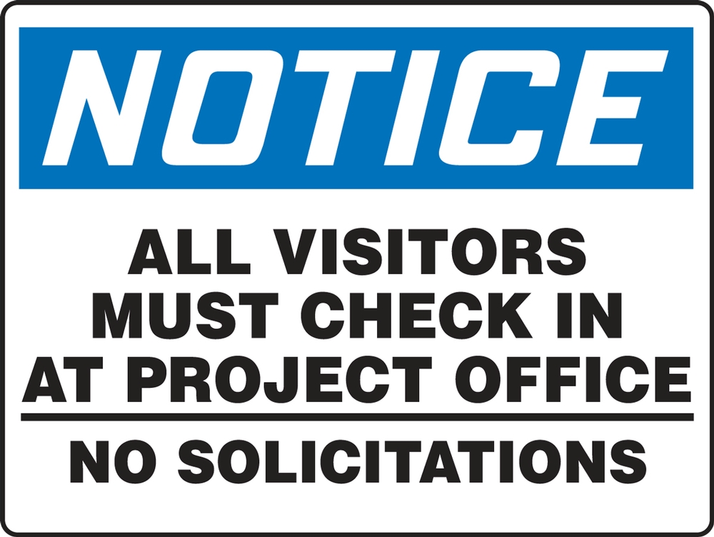 Contractor Preferred OSHA Notice Safety Sign: All Visitors Must Check In At Project Office - No Solicitations 10