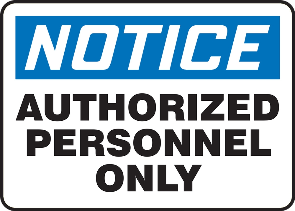 Contractor Preferred OSHA Notice Corrugated Plastic Signs: Authorized Personnel Only 18