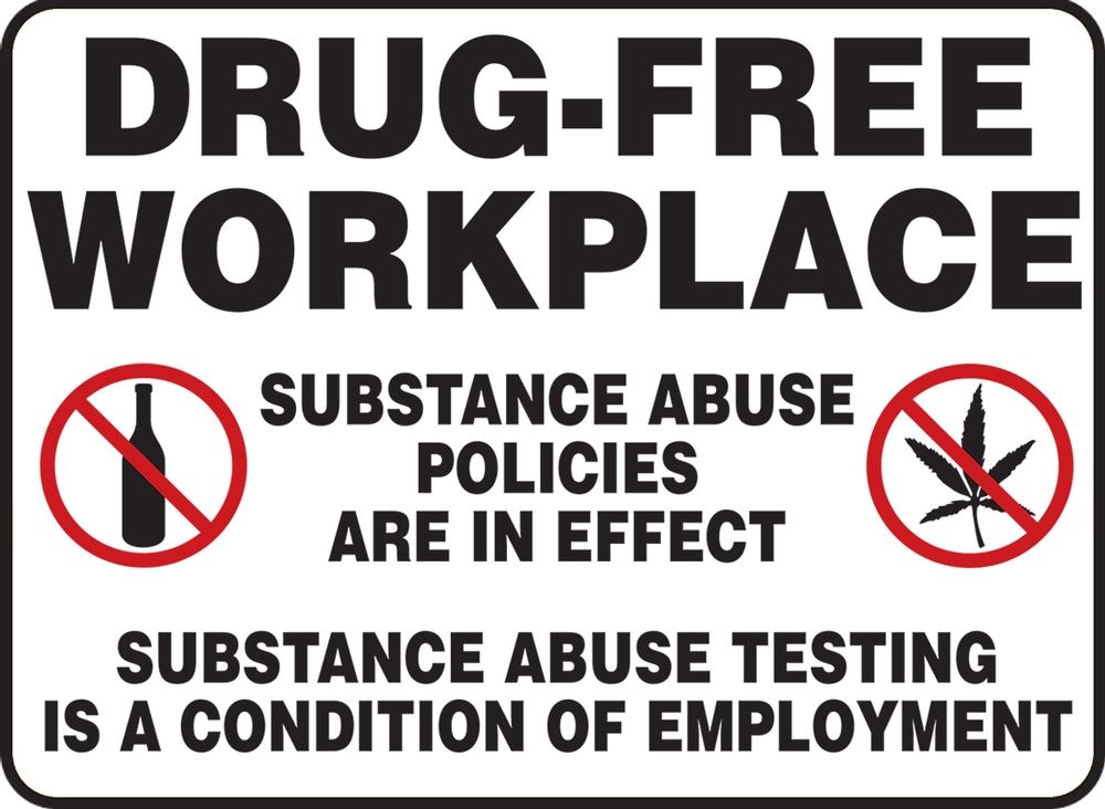 Contractor Preferred Safety Sign: Drug-Free Workplace - Subastance Abuse Policies Are In Effect - Substance Abuse Testing Is A Condition Of Employment 10