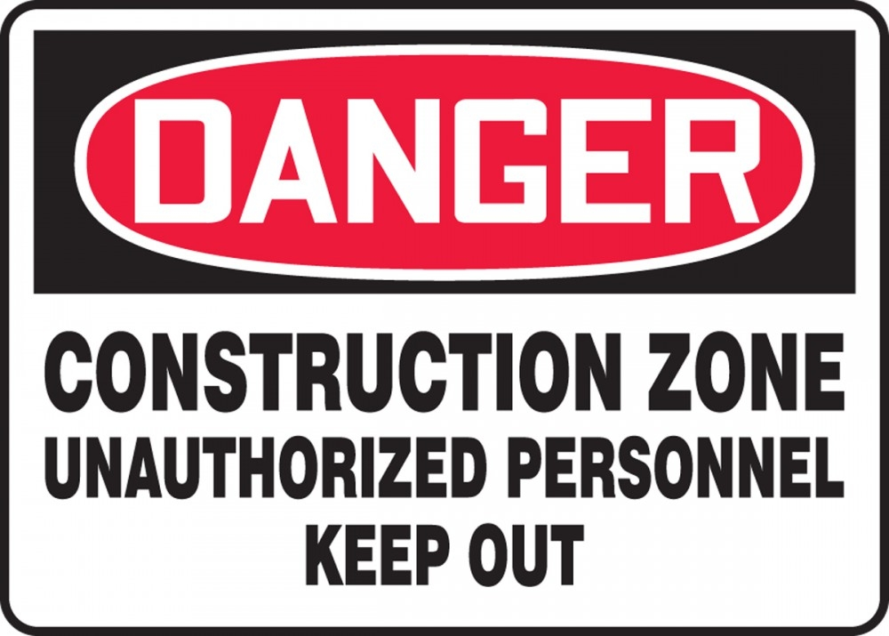 Contractor Preferred OSHA Danger Safety Sign: Construction Zone - Unauthorized Personnel Keep Out 7
