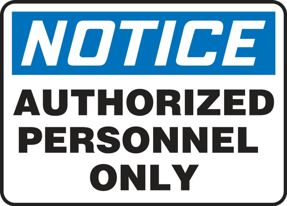 Contractor Preferred OSHA Notice Safety Sign: Authorized Personnel Only 14