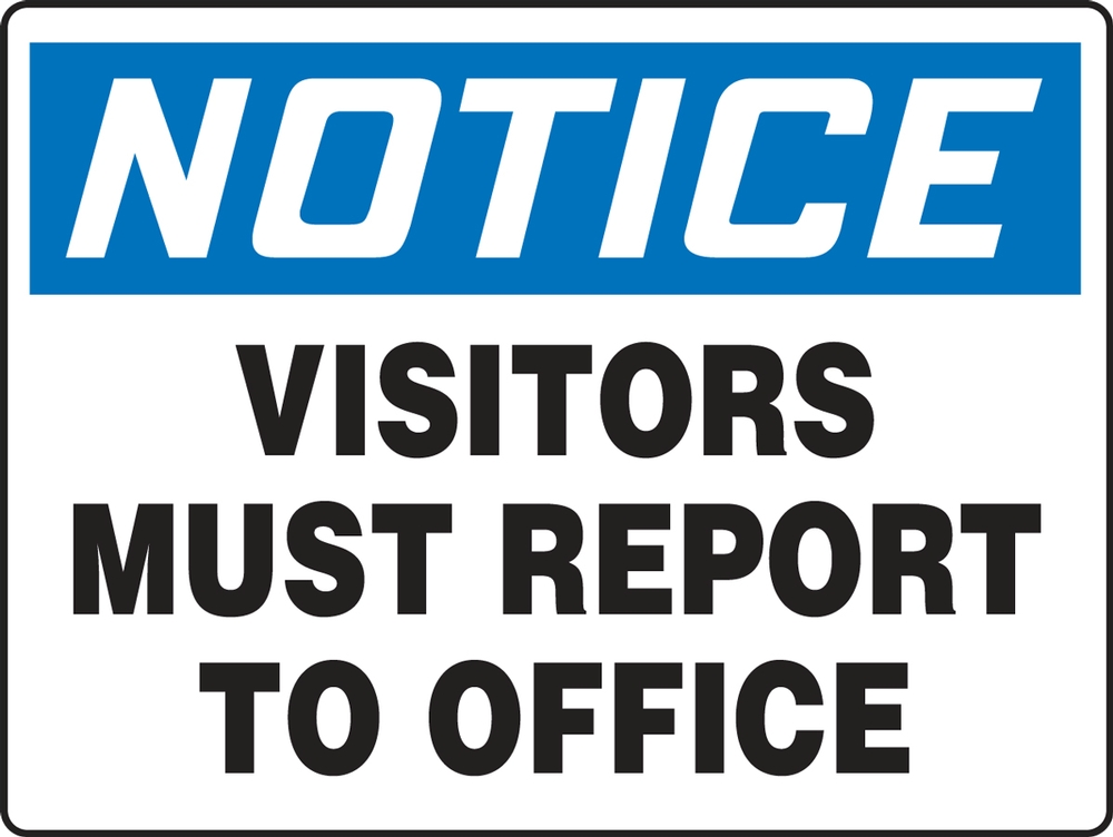 Contractor Preferred OSHA Notice Corrugated Plastic Signs: Visitors Must Report To Office 18