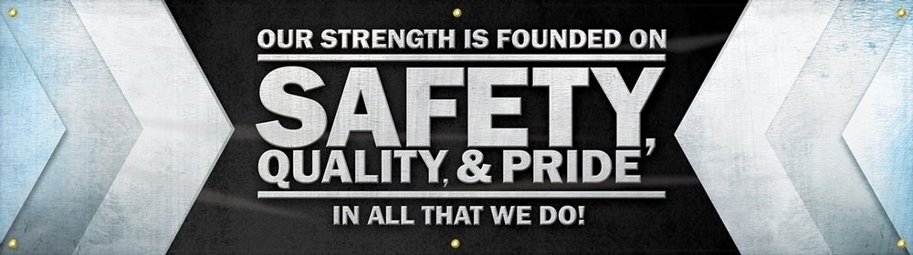 Contractor Preferred Motivational Banners: Our Strength Is Founded On Safety, Quality, And Pride - In All That We Do! 28