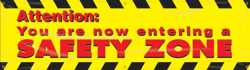 Contractor Preferred Motivational Banners: Attention: You Are Now Entering A Safety Zone 28
