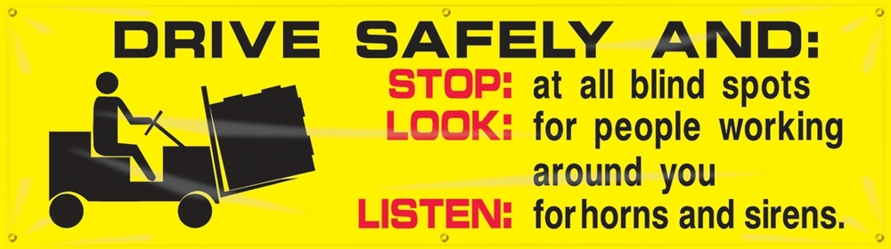 Contractor Preferred Motivational Banners: Drive Safely And - Stop Look Listen 28