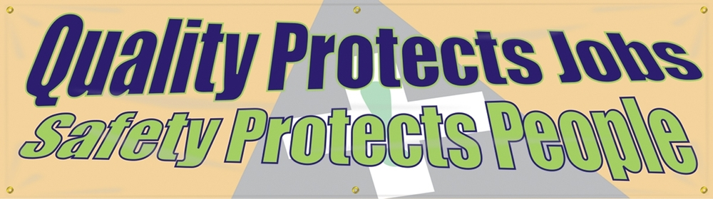 Contractor Preferred Motivational Banners: Quality Protects Jobs - Safety Protects People 28