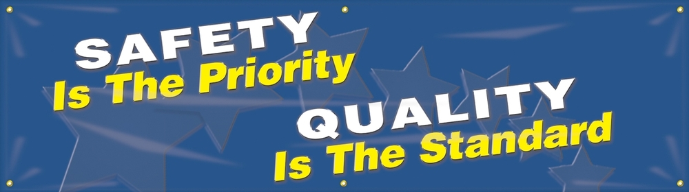 Contractor Preferred Motivational Banners: Safety Is The Priority - Quality Is The Standard 28