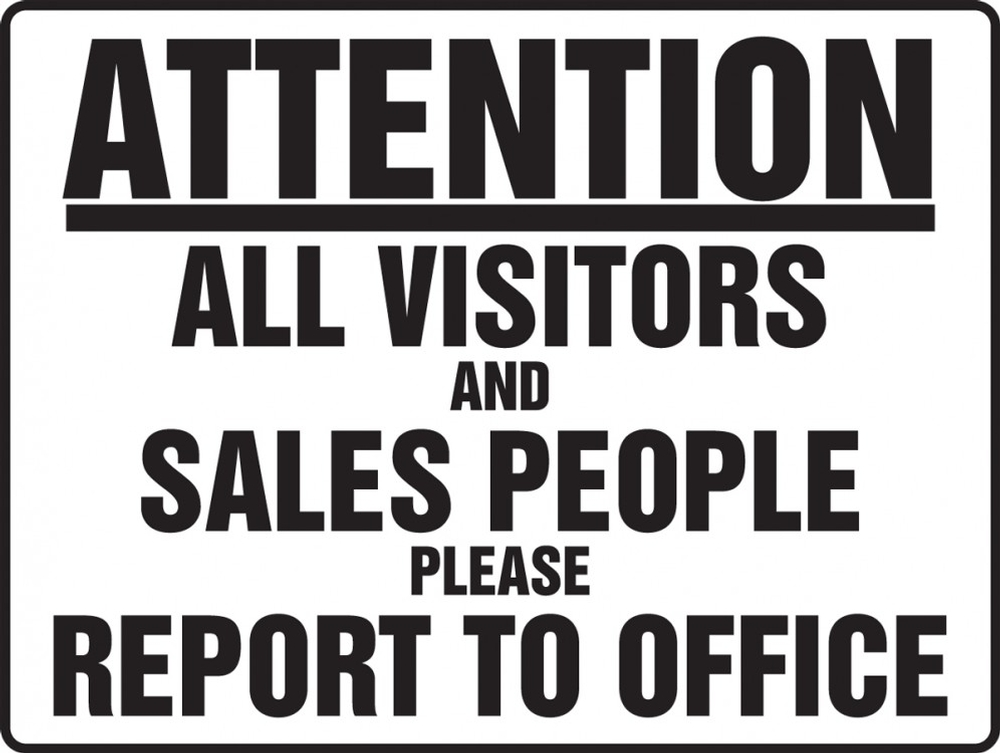 Contractor Preferred Safety Sign: Attention - All Visitors And Sales People Please Report To Office 10